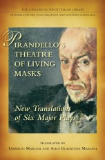 Pirandello's Theatre of living masks: new translations of six major plays