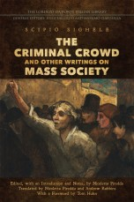 Scipio Sighele. Crowds and Mass Society