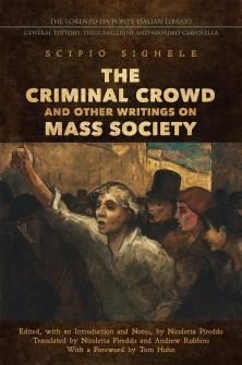 Scipio Sighele. Crowds and Mass Society